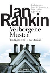 Verborgene Muster - Inspector Rebus 1 - Kriminalroman