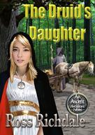 Ross Richdale: The Druid's Daughter