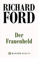 Richard Ford: Der Frauenheld ★★★★