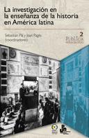 Sebastián Plá: La investigación en la enseñanza de la historia en América latina