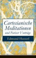 Edmund Husserl: Cartesianische Meditationen und Pariser Vorträge