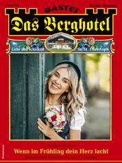 Das Berghotel 243 - Heimatroman - Wenn im Frühling dein Herz lacht