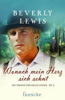 Beverly Lewis: Wonach mein Herz sich sehnt