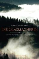 Birgit Hermann: Die Glasmacherin ★★★★