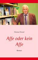 Dietmar Dressel: Affe oder kein Affe