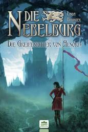 Die Nebelburg - Die Greifenritter von Alnoris