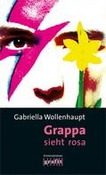 Gabriella Wollenhaupt: Grappa sieht rosa ★★★★