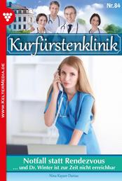 Kurfürstenklinik 84 – Arztroman - Notfall statt Rendezvous