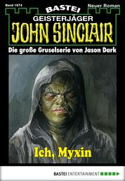 John Sinclair - Folge 1974 - Ich, Myxin