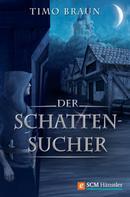Timo Braun: Der Schattensucher ★★★★