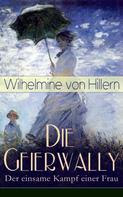 Wilhelmine von Hillern: Die Geierwally - Der einsame Kampf einer Frau ★★★★★