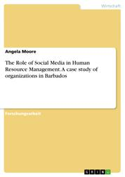 The Role of Social Media in Human Resource Management. A case study of organizations in Barbados