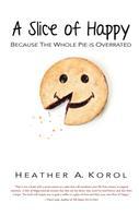 Heather A. Korol: A Slice of Happy