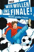 THiLO: Wir wollen ins Finale! Noahs großer Traum ★★★★★