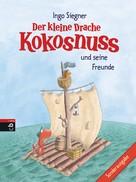 Ingo Siegner: Der kleine Drache Kokosnuss und seine Freunde ★★★★★