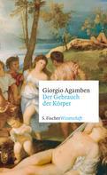 Giorgio Agamben: Der Gebrauch der Körper