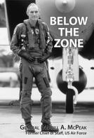 General Merrill McPeak: Below the Zone