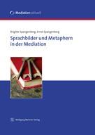 Brigitte Spangenberg: Sprachbilder und Metaphern in der Mediation