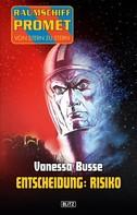 Vanessa Busse: Raumschiff Promet - Von Stern zu Stern 10: Entscheidung: Risiko ★★★★★