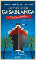 Elisabeth Frank: Nie zu alt für Casablanca ★★★★
