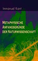 Immanuel Kant: Metaphysische Anfangsgründe der Naturwissenschaft