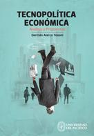 Germán Alarco Tosoni: Tecnopolítica económica