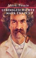Mark Twain: Lebensgeschichte Mark Twain's