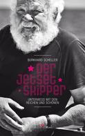Burkhard Scheller: Der Jetset-Skipper ★★