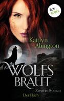Kaitlyn Abington: Wolfsbraut - Zweiter Roman: Der Fluch ★★★★