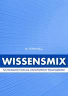 M. Fernholz: Wissensmix ★★★