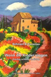 Wenn die Kinder singen - Dreißig schöne Gedichte