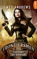 Wes Andrews: Frontiersmen: Blutfehde auf Alvarado ★★★★★