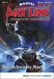 Dark Land - Folge 019 - Das Schwarze Buch