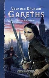 DSA 100: Über den Dächern Gareths - Das Schwarze Auge Roman Nr. 100