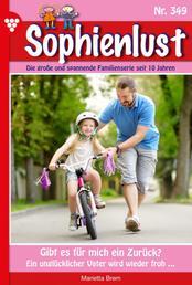 Sophienlust 349 – Familienroman - Gibt es für mich ein Zurück?