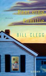 Fast eine Familie - Roman