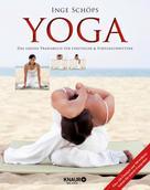 Inge Schöps: Yoga - Das große Praxisbuch für Einsteiger & Fortgeschrittene