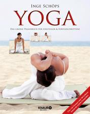 Yoga - Das große Praxisbuch für Einsteiger & Fortgeschrittene - Über 120 Übungen und 700 brillante Schritt-für-Schritt-Fotografien