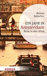Ein Jahr in Amsterdam - Reise in den Alltag