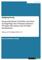 Wolfgang Piersig: Ein geschichtlicher Überblick zum Eisen im Erzgebirge: Der Frohnauer Hammer – 570 Jahre Herrenhaus und 350 Jahre Eisenhammer