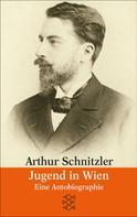 Arthur Schnitzler: Jugend in Wien