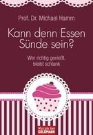 Michael Hamm: Kann denn Essen Sünde sein? ★★★