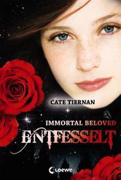 Immortal Beloved 3 - Entfesselt