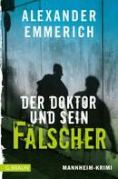 Alexander Emmerich: Der Doktor und sein Fälscher ★★★★