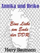 Harry Baumann: Annika und Heiko
