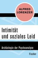Alfred Lorenzer: Intimität und soziales Leid