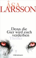 Åsa Larsson: Denn die Gier wird euch verderben ★★★★