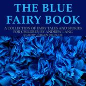 The blue fairy book - A collection of fairy tales and stories for children by Andrew Lang