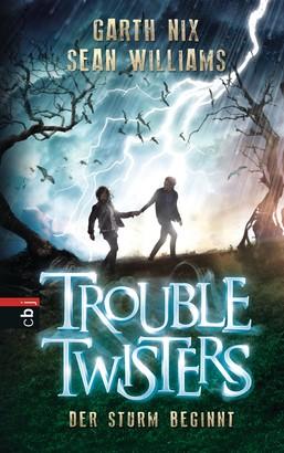 Troubletwisters - Der Sturm beginnt