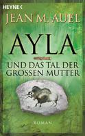 Jean M. Auel: Ayla und das Tal der Großen Mutter ★★★★★